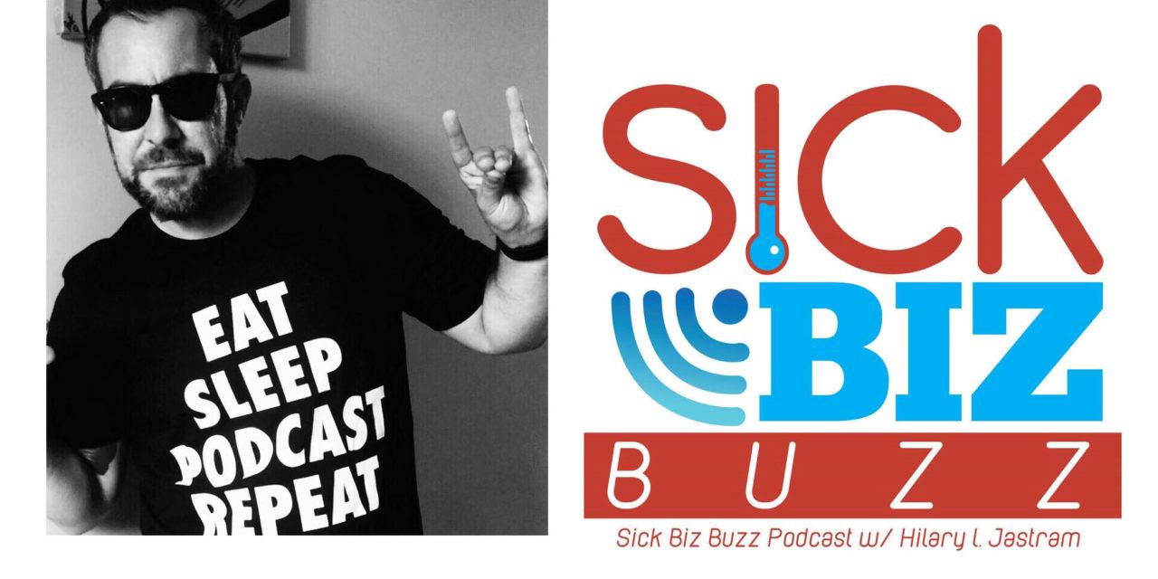 Sick Biz Buzz 033: How To Set-Up Your Own Podcast w/ Robert Wiesman